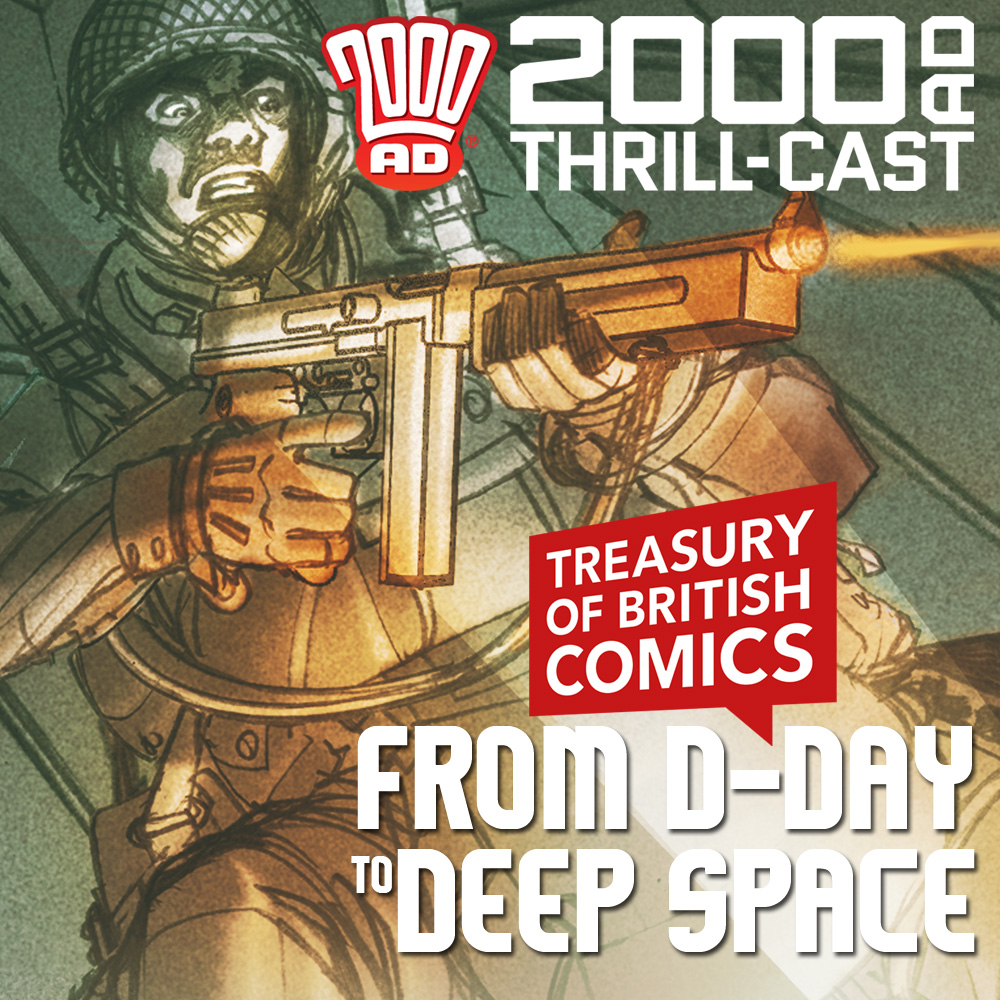 The 2000 AD Thrill-Cast: Comics from D-Day to deep space!