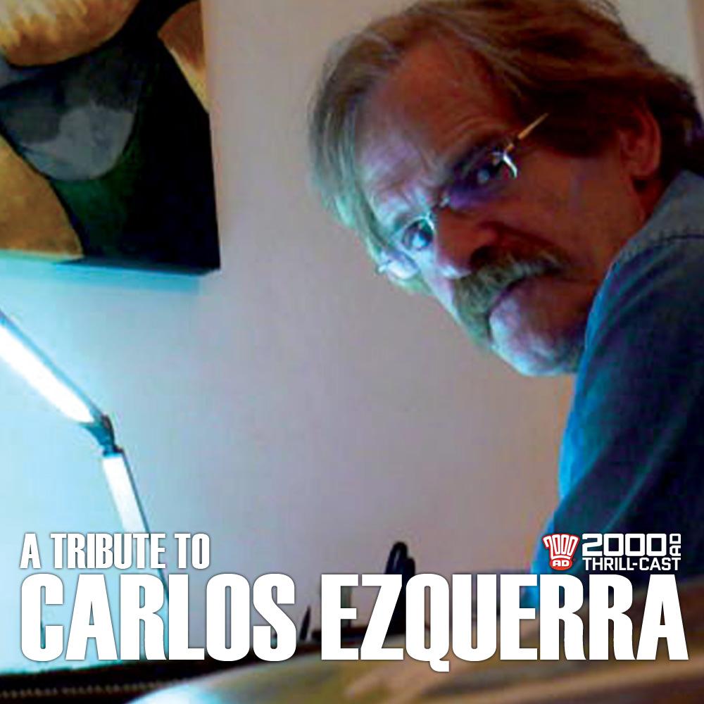 The 2000 AD Thrill-Cast: A Tribute to Carlos Ezquerra