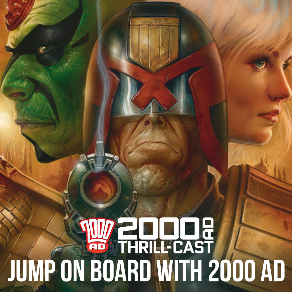 The 2000 AD Thrill-Cast: Jump on board with 2000 AD!