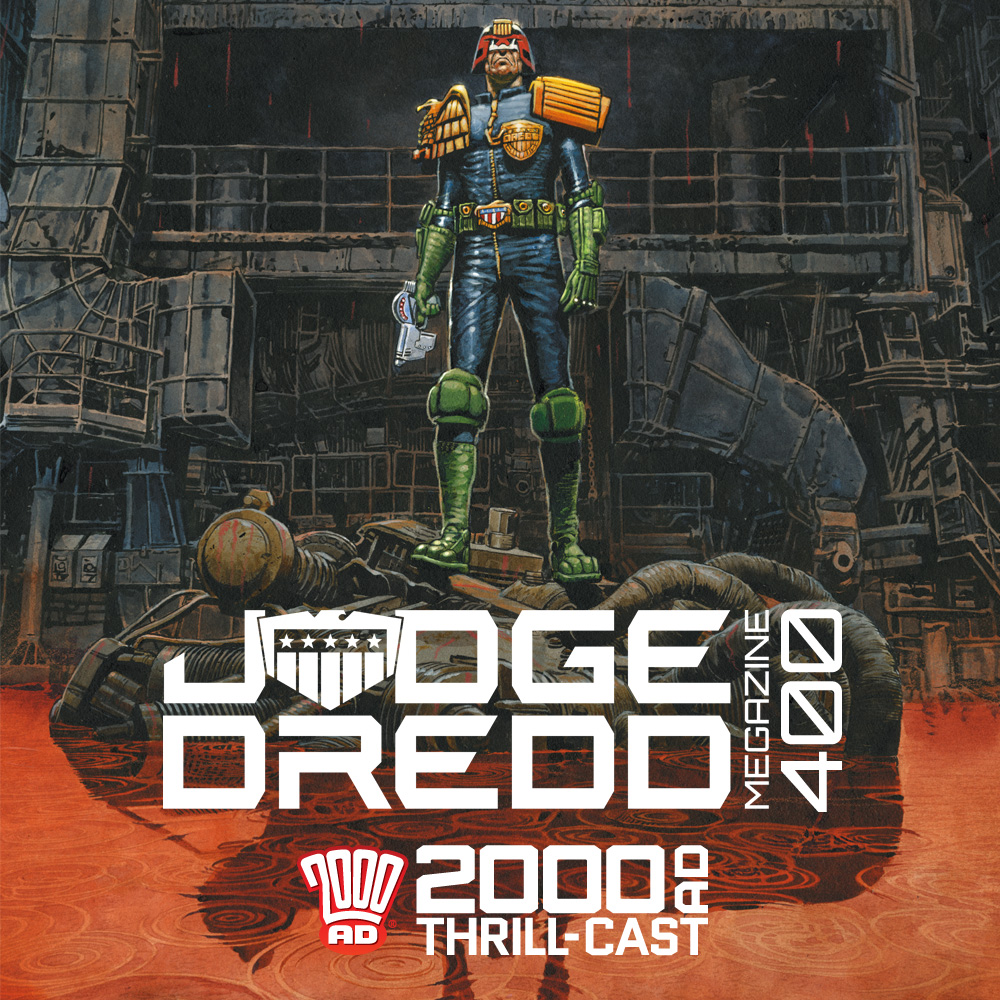 The 2000 AD Thrill-Cast: 400 not out for the Judge Dredd Megazine!