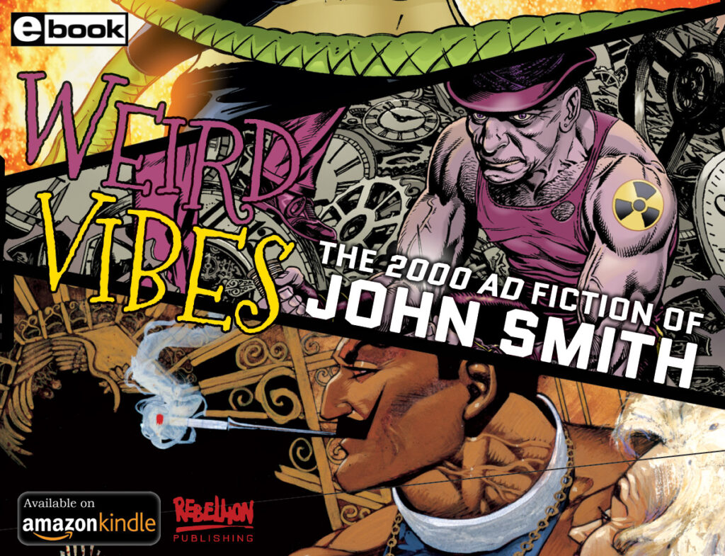 Weird Vibes – the 2000 AD fiction of John Smith