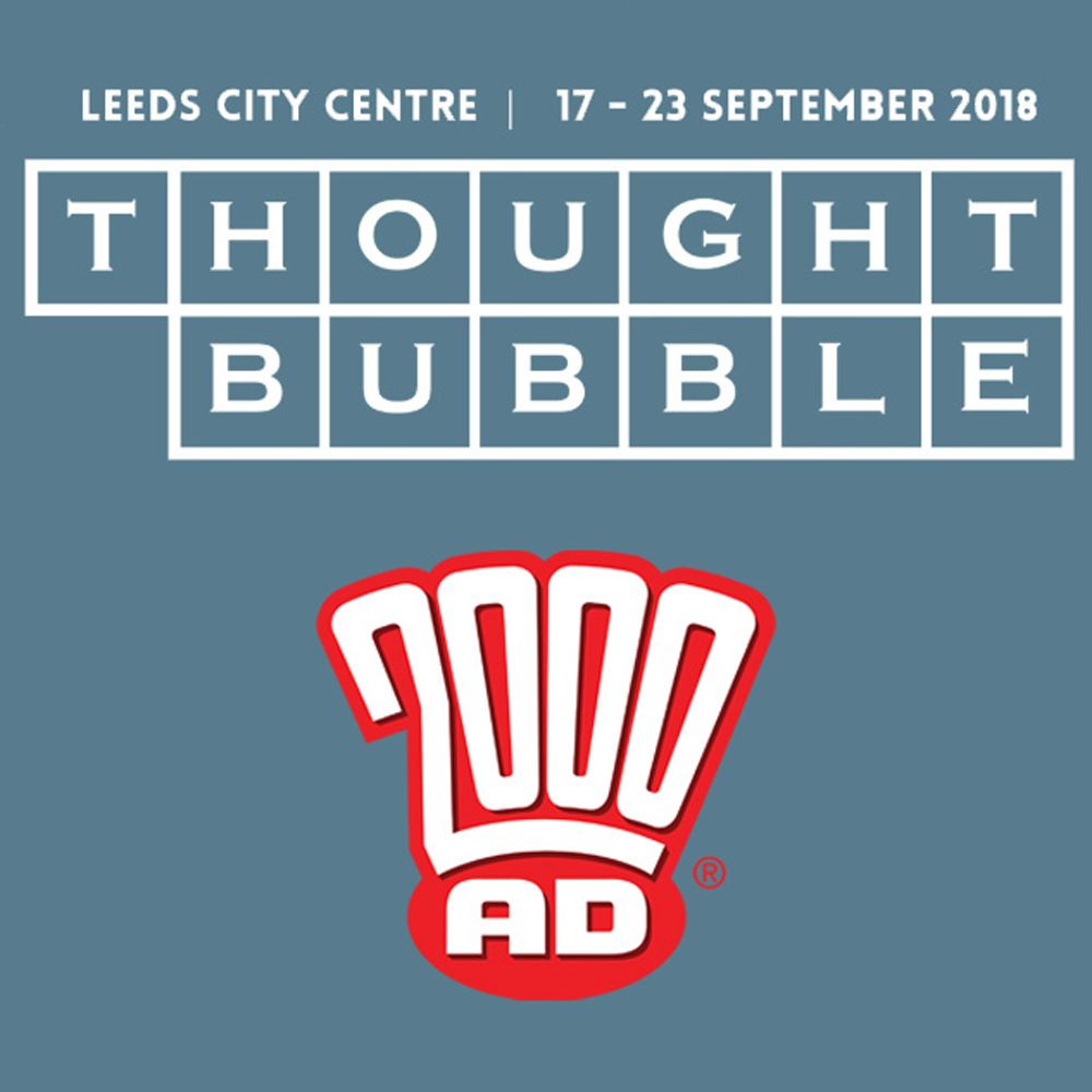 The 2000 AD Thrill-Cast: 2000 AD @ Thought Bubble 2018