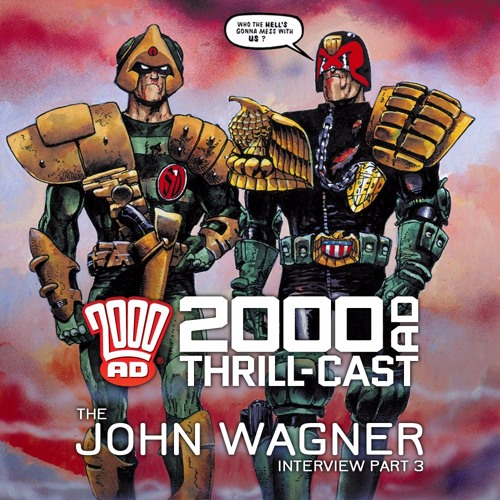 The 2000 AD Thrill-Cast: The John Wagner Interview, Part Three