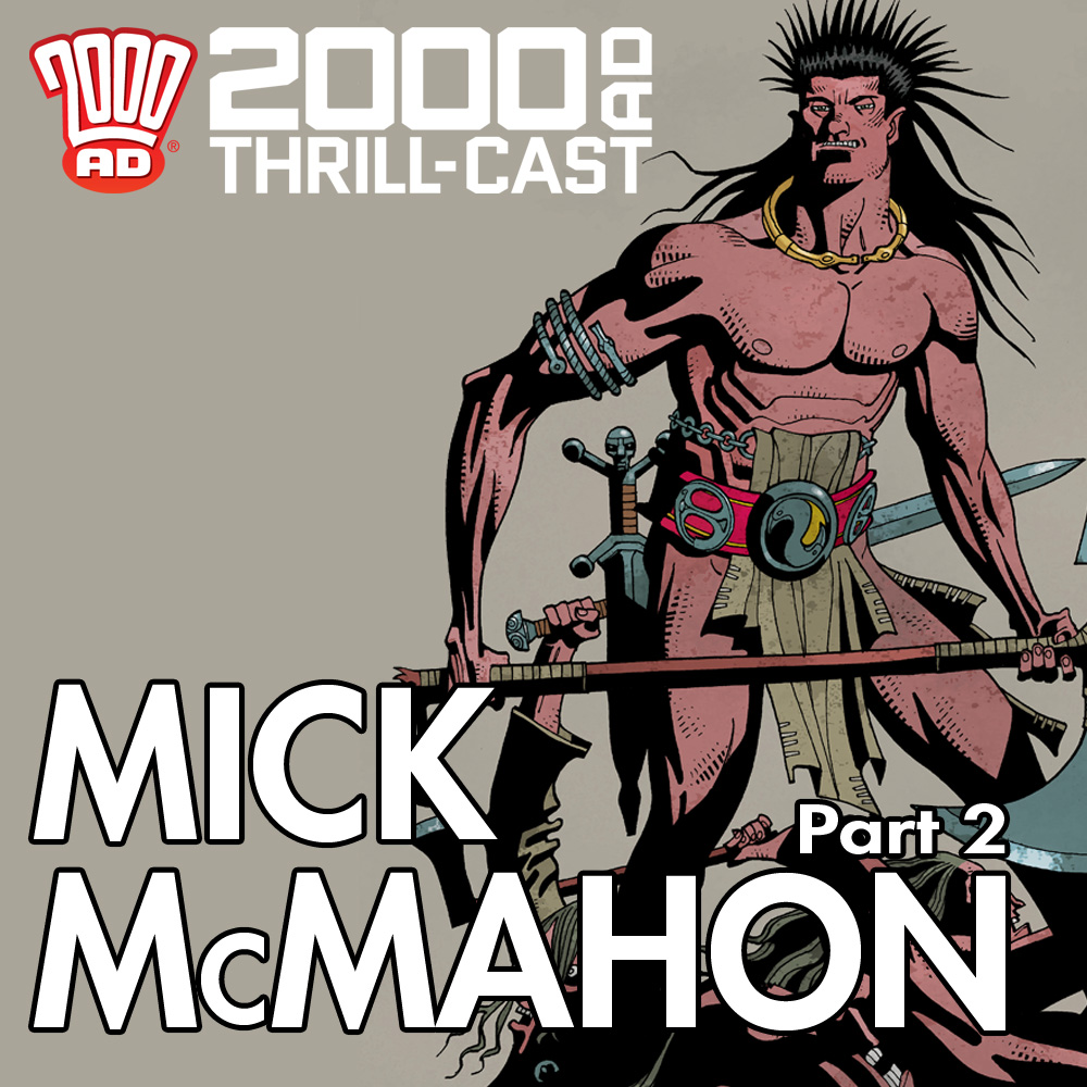The 2000 AD Thrill-Cast: Mick McMahon, Part 2