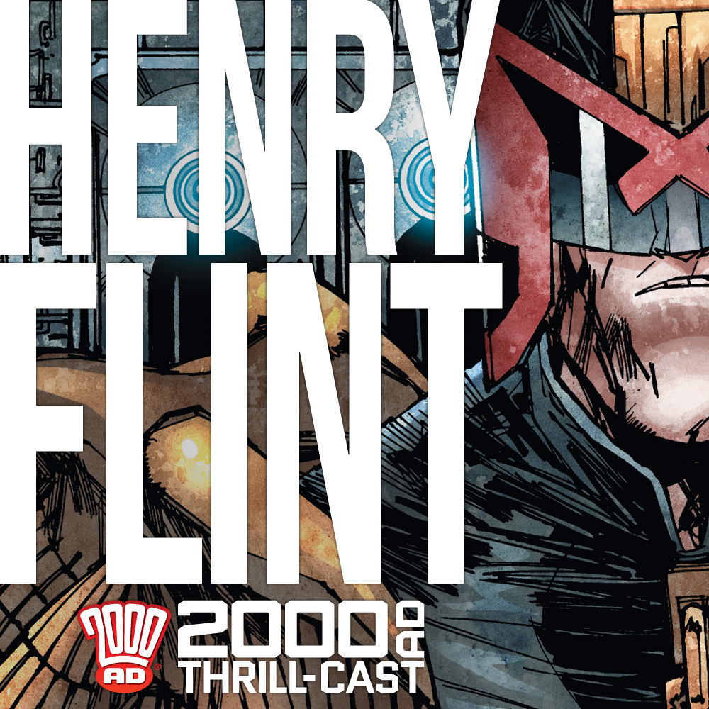 The 2000 AD Thrill-Cast: Henry Flint interview, Part One