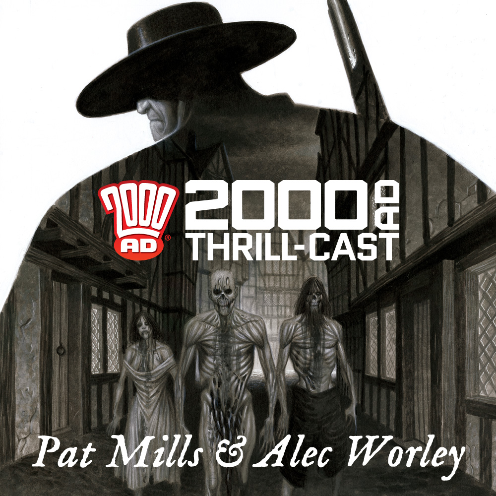 The 2000 AD Thrill-Cast: From hunting zombies to psychic Judges with Pat Mills and Alec Worley