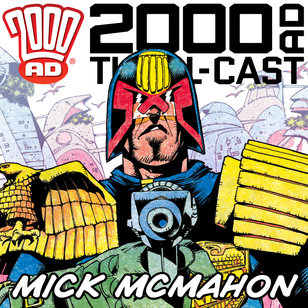 The 2000 AD Thrill-Cast Supplemental: Mick McMahon, Part 1