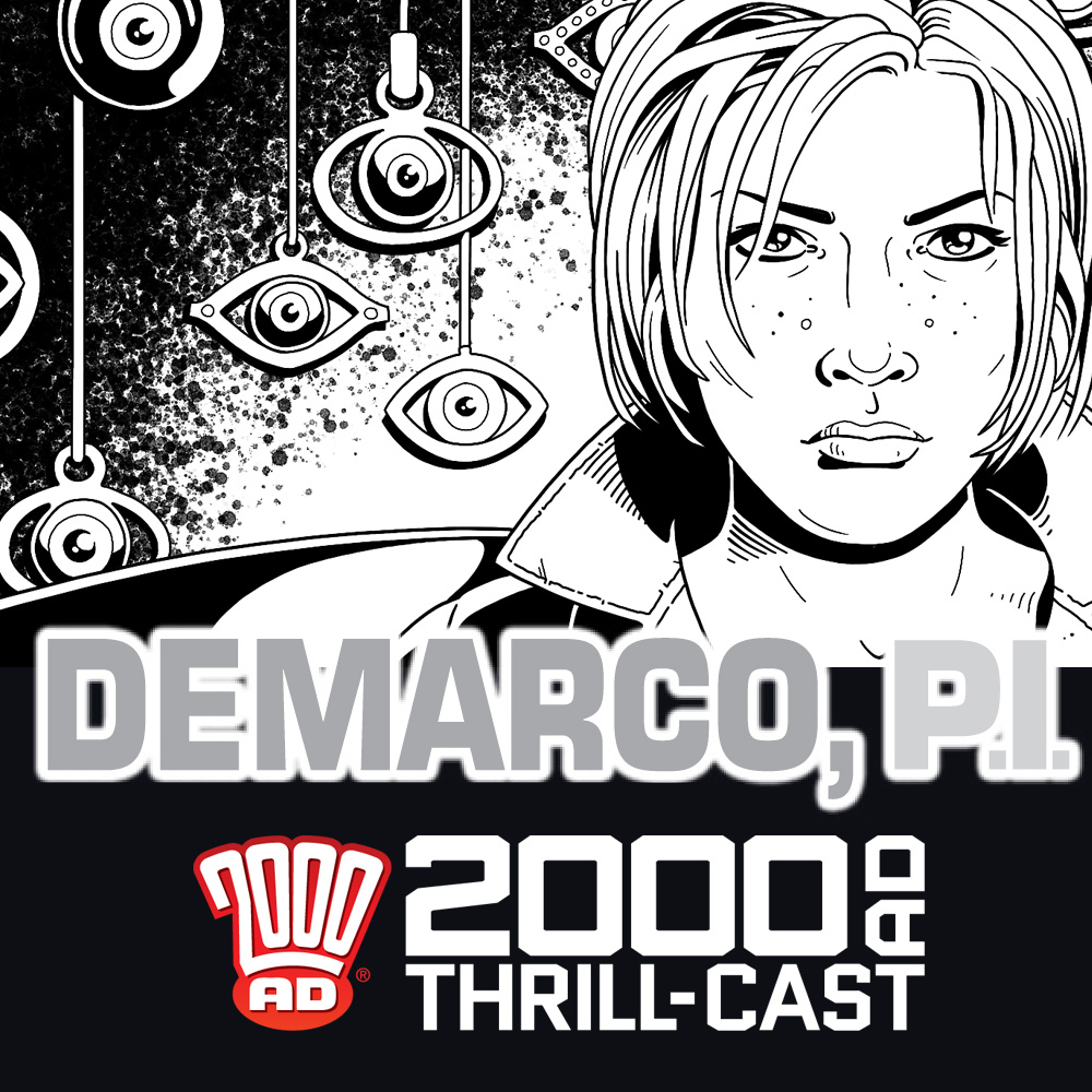 The 2000 AD Thrill-Cast: DeMarco, P.I.: Laura Bailey & Paul Williams