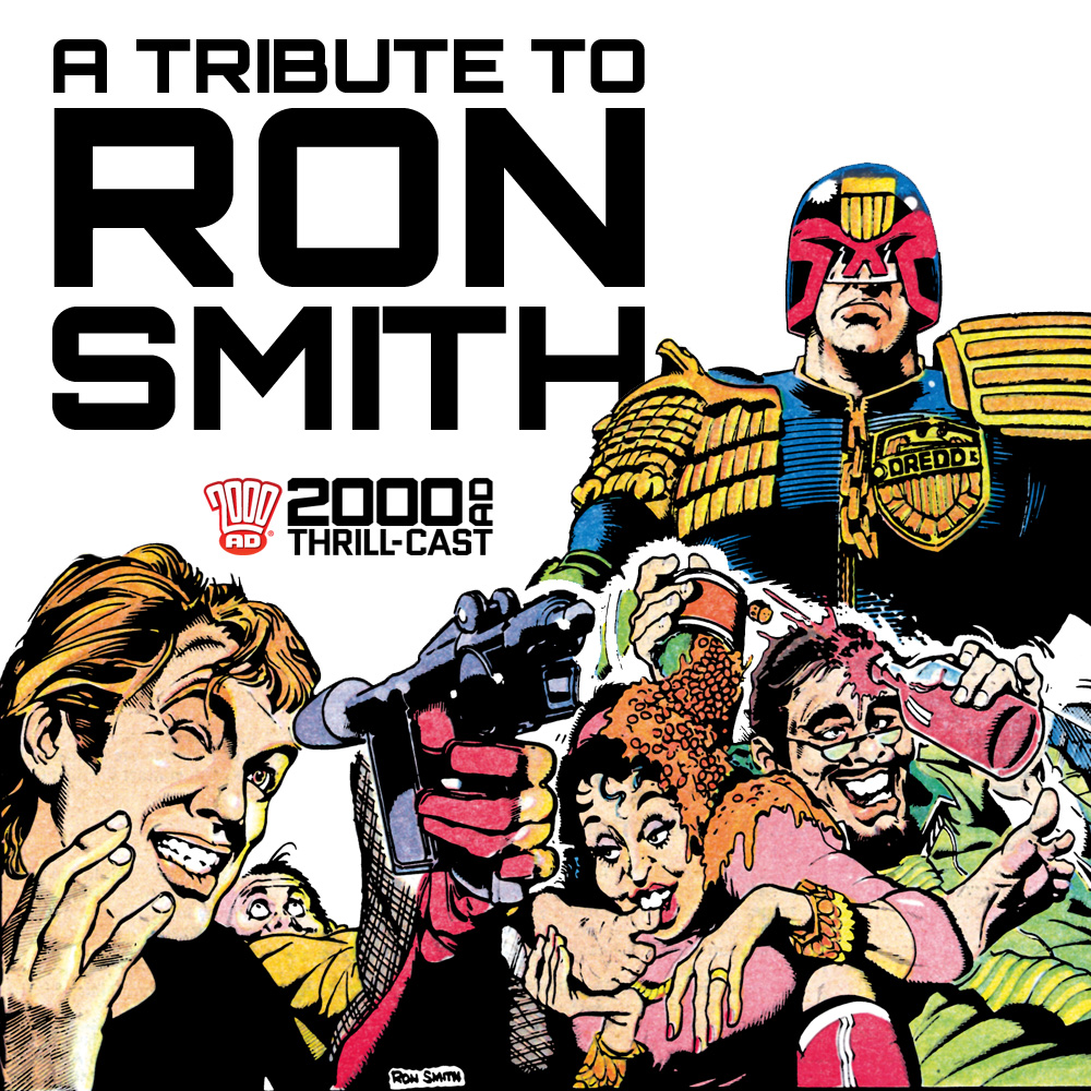 The 2000 AD Thrill-Cast: A tribute to Ron Smith