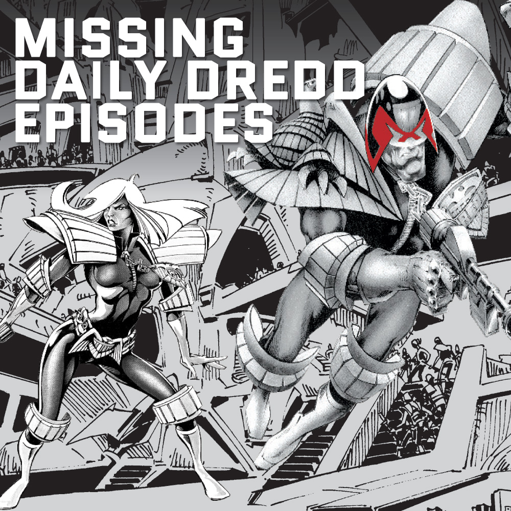 Can you help find The Missing Daily Dredds?