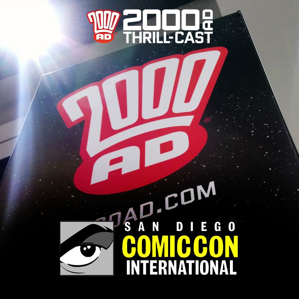 The 2000 AD Thrill-Cast: 2000 AD @ SDCC 2018!