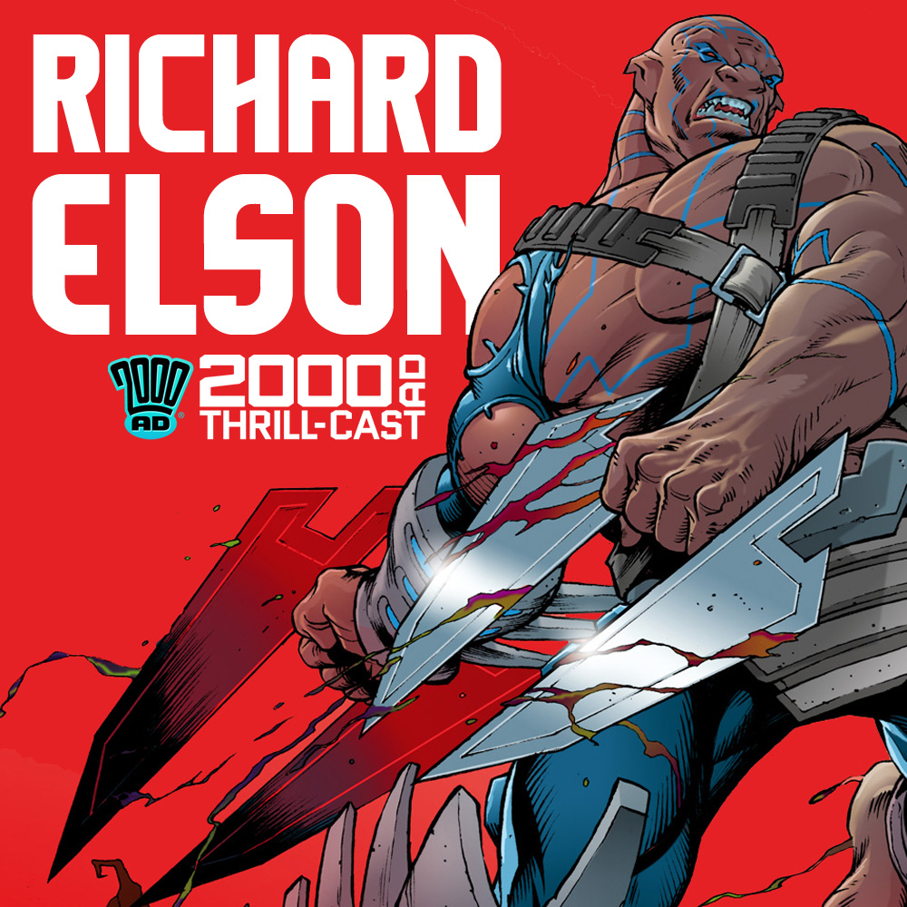The 2000 AD Thrill-Cast: Richard Elson
