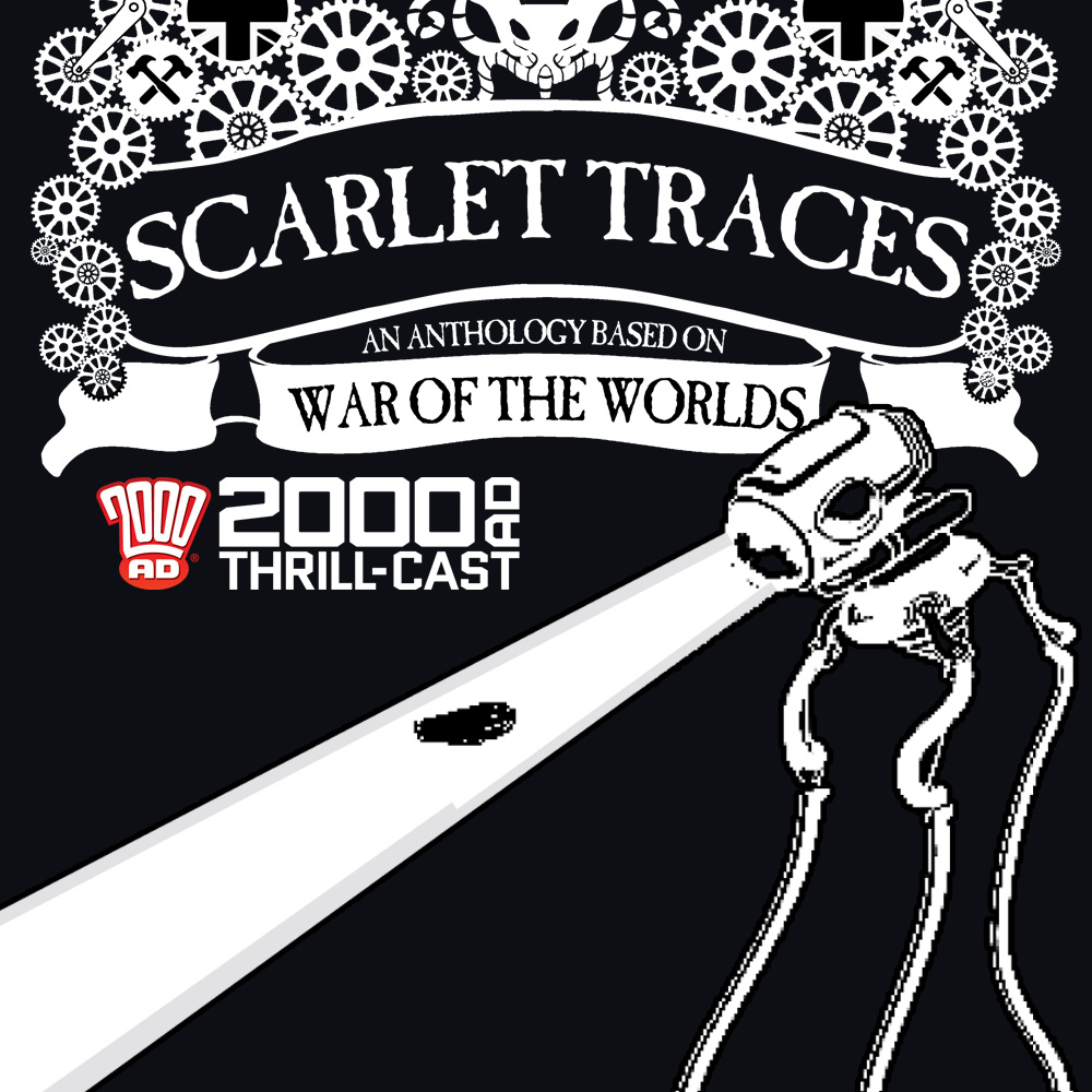 The 2000 AD Thrill-Cast: Scarlet Traces Anthology
