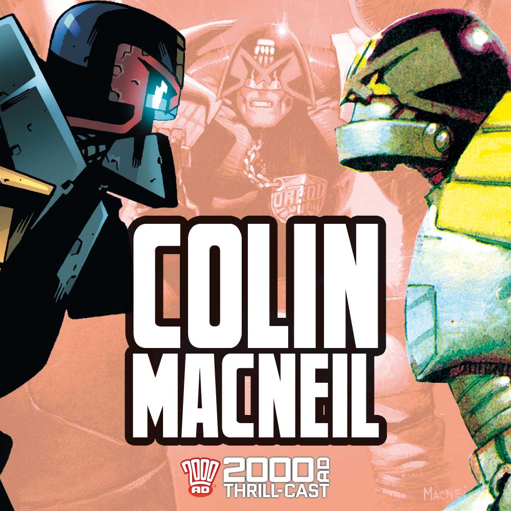 The 2000 AD Thrill-Cast: The Mechanismo of Colin MacNeil
