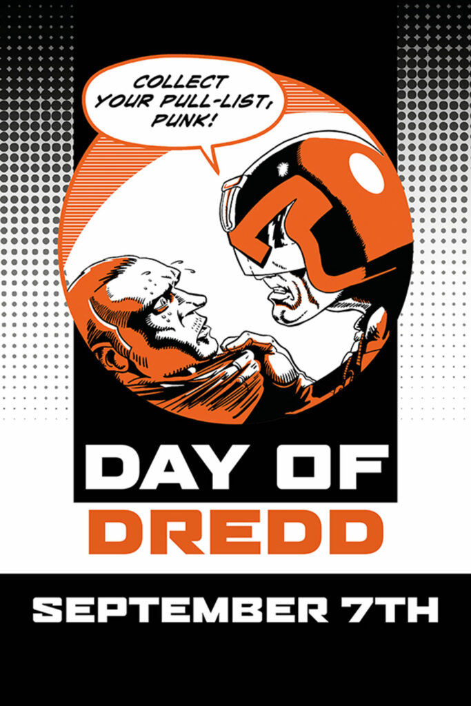 September 7th is THE DAY OF DREDD!