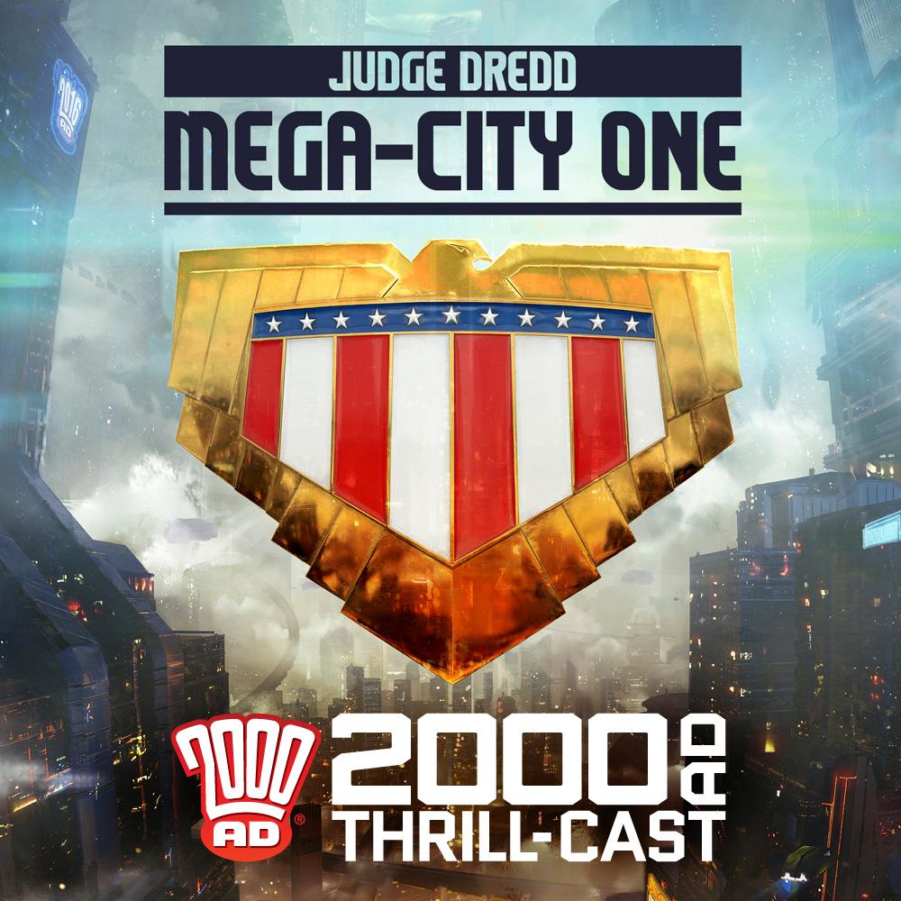 The 2000 AD Thrill-Cast: Judge Dredd: Mega-City One