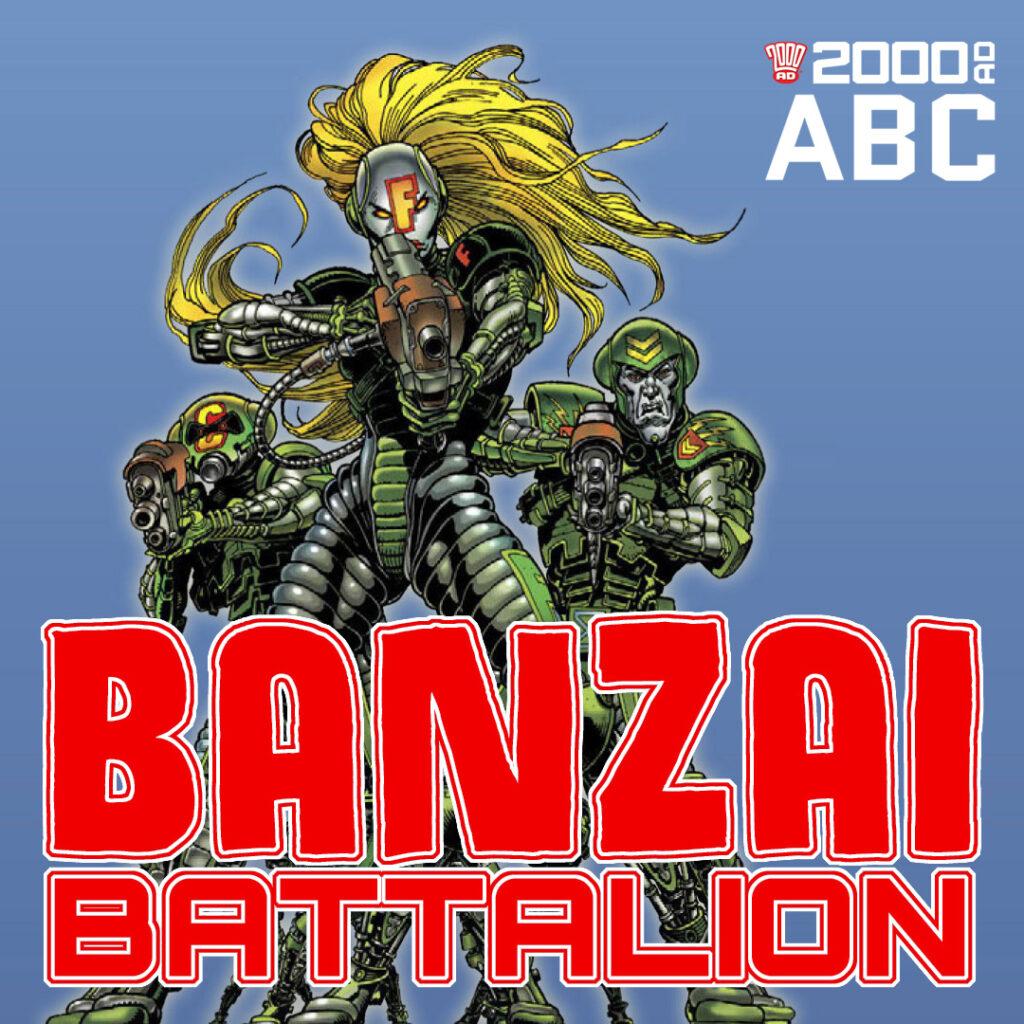 The 2000 AD ABC: Banzai Battalion