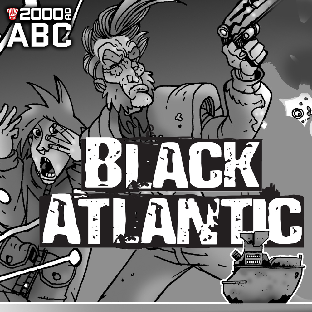The 2000 AD ABC: Black Atlantic
