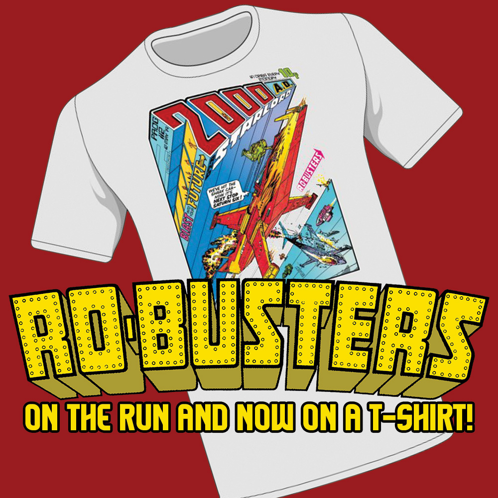 Ro-Busters – on the run and now on a T-shirt!