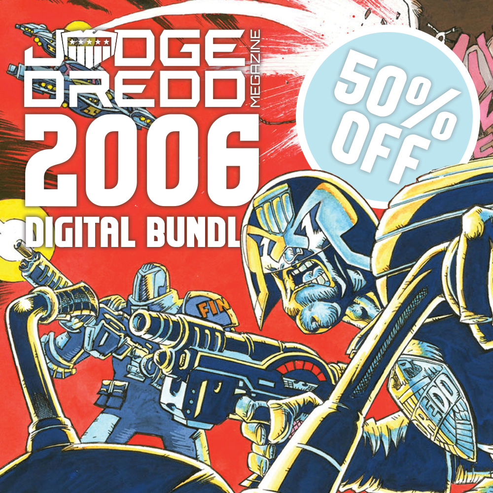 Half off a year of the Judge Dredd Megazine with the 2006 digital bundle!