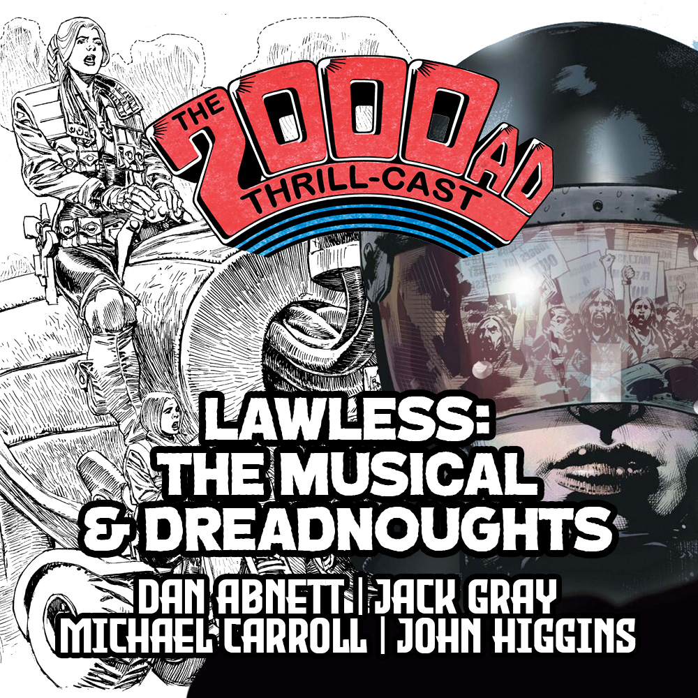The 2000 AD Thrill-Cast Lockdown Tapes – Lawless: The Musical & Dreadnoughts