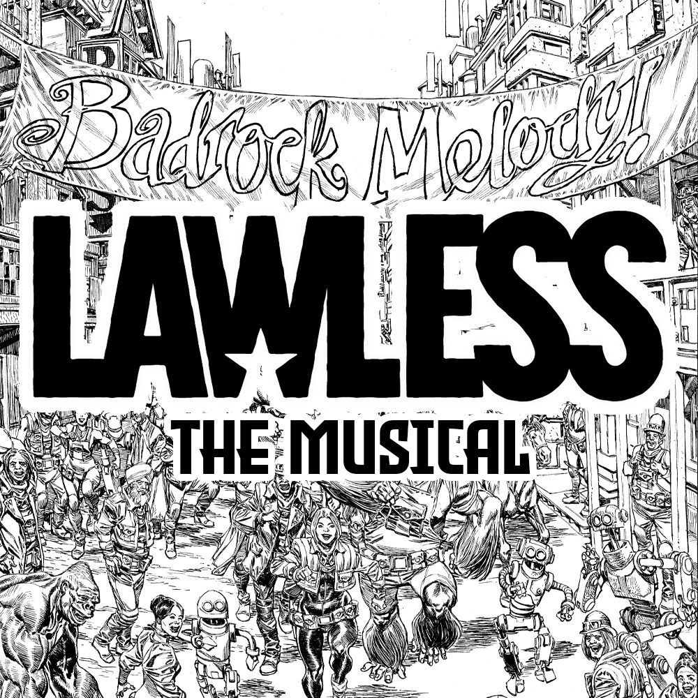 Lawless: The Musical!