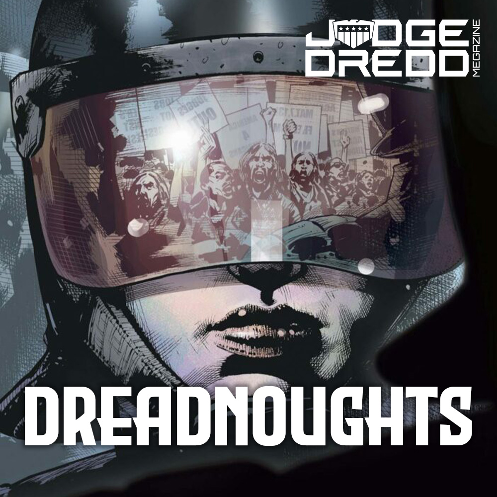 Dreadnoughts: The world that would be Dredd's with Michael Carroll & John Higgins
