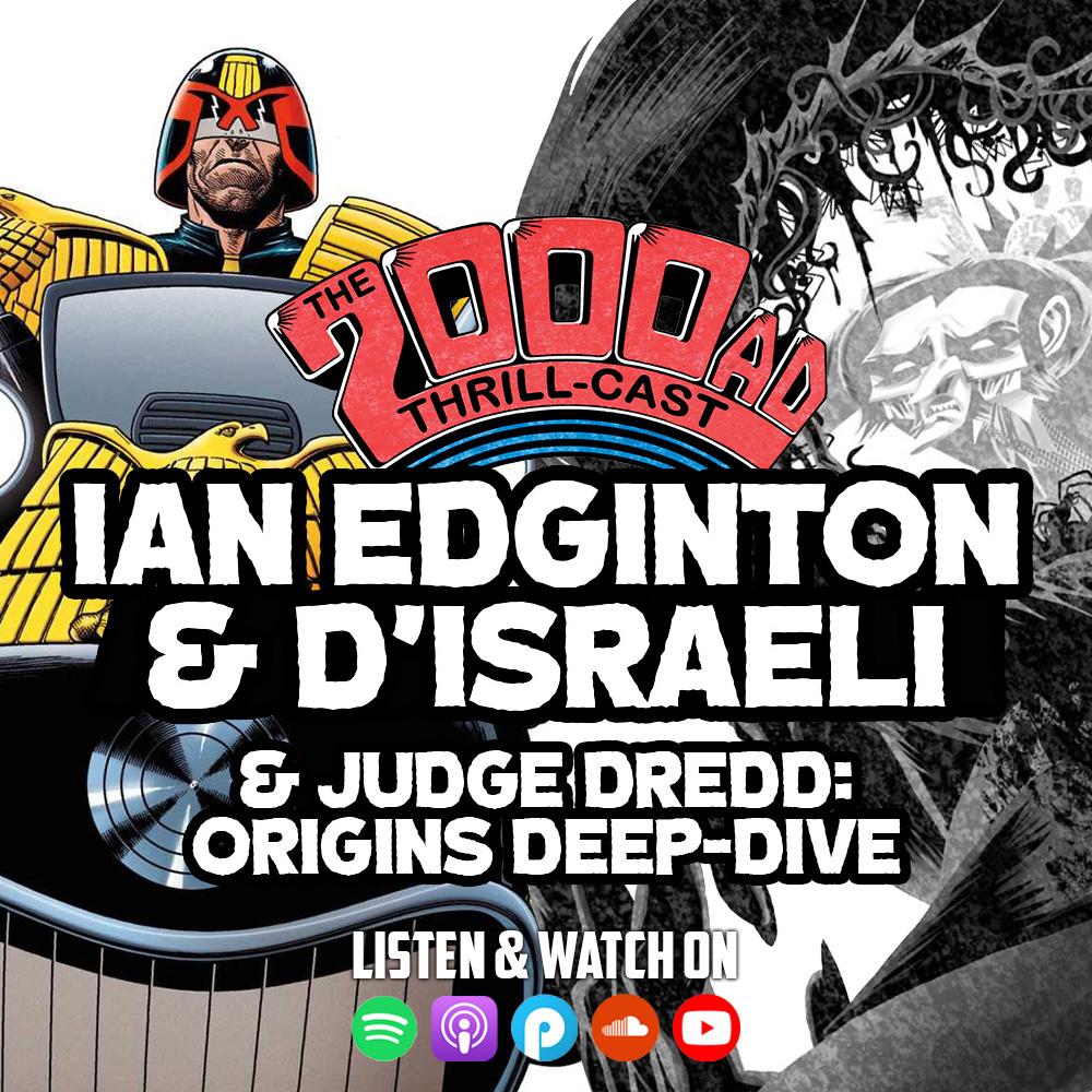 The 2000 AD Thrill-Cast Lockdown Tapes – Ian Edginton & D'Israeli // Judge Dredd: Origins deep-dive