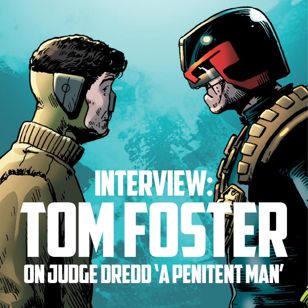 INTERVIEW: Tom Foster on 'Judge Dredd: A Penitent Man'