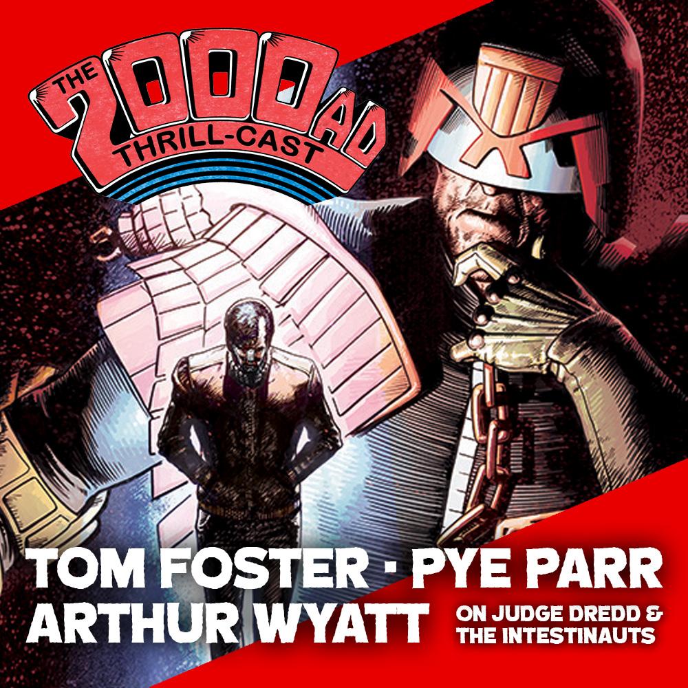 The 2000 AD Thrill-Cast Lockdown Tapes – Tom Foster, Arthur Wyatt, Pye Parr