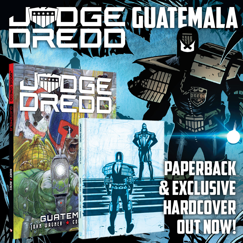 OUT NOW: Wagner & MacNeil take Judge Dredd south in 'Guatemala'