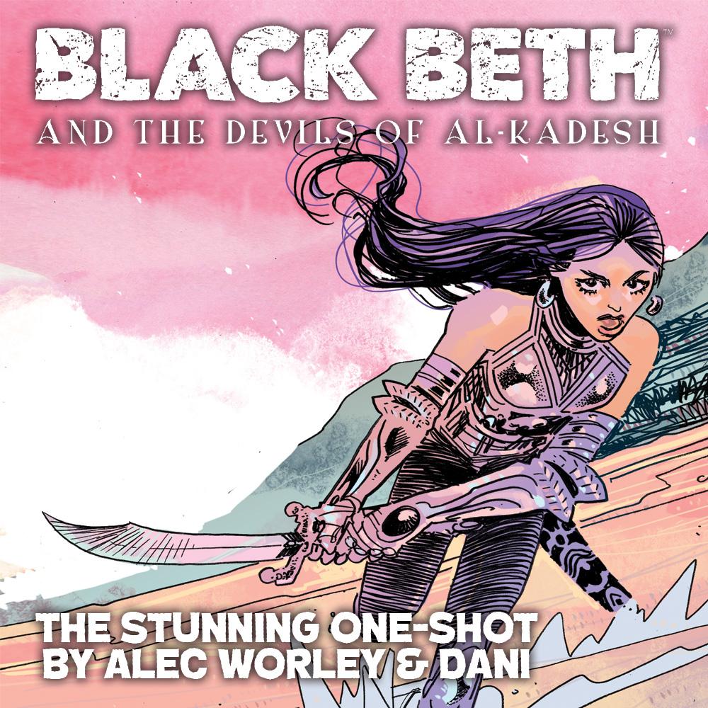 Pre-order the stunning Black Beth and The Devils of Al-Kadesh!
