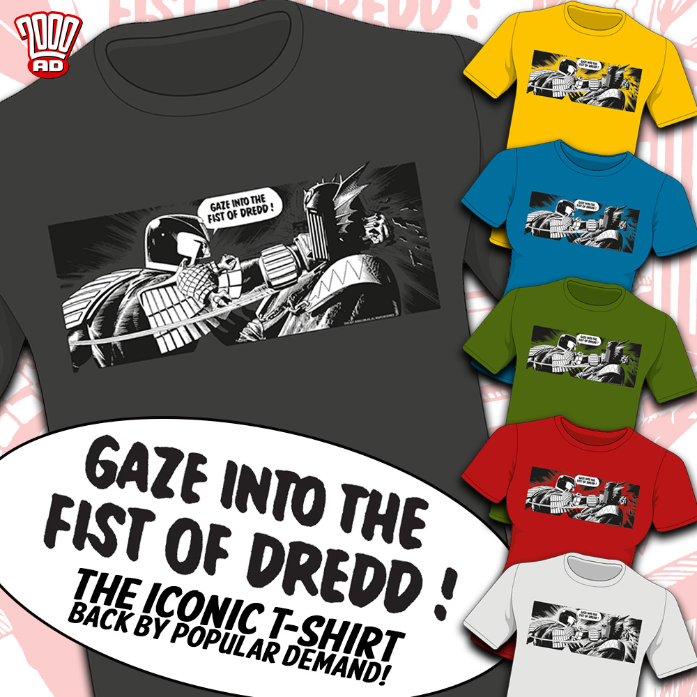 'Gaze Into The Fist of Dredd' – the iconic T-shirt returns!