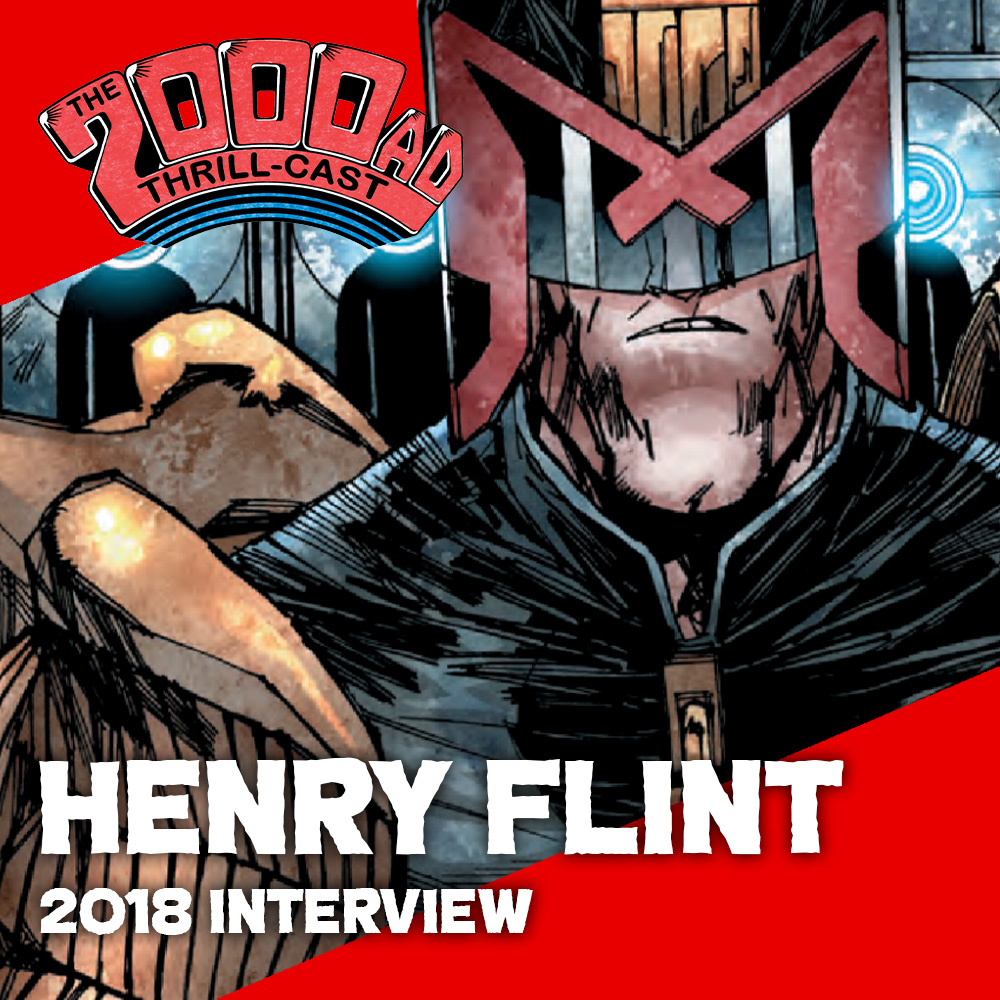 The 2000 AD Thrill-Cast Lockdown Tapes – Henry Flint (2018 interview)