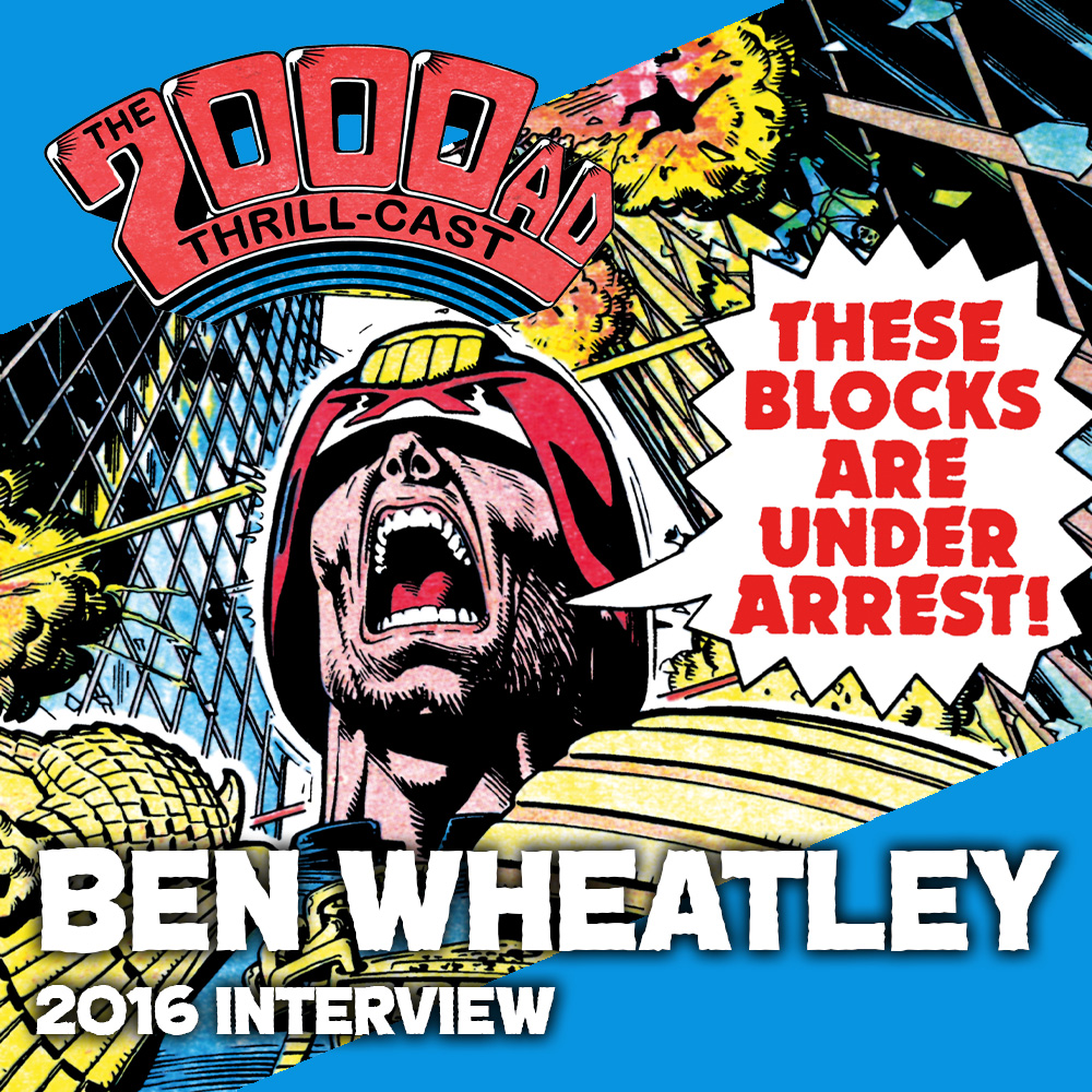 The 2000 AD Thrill-Cast Lockdown Tapes – Ben Wheatley (2016 interview)