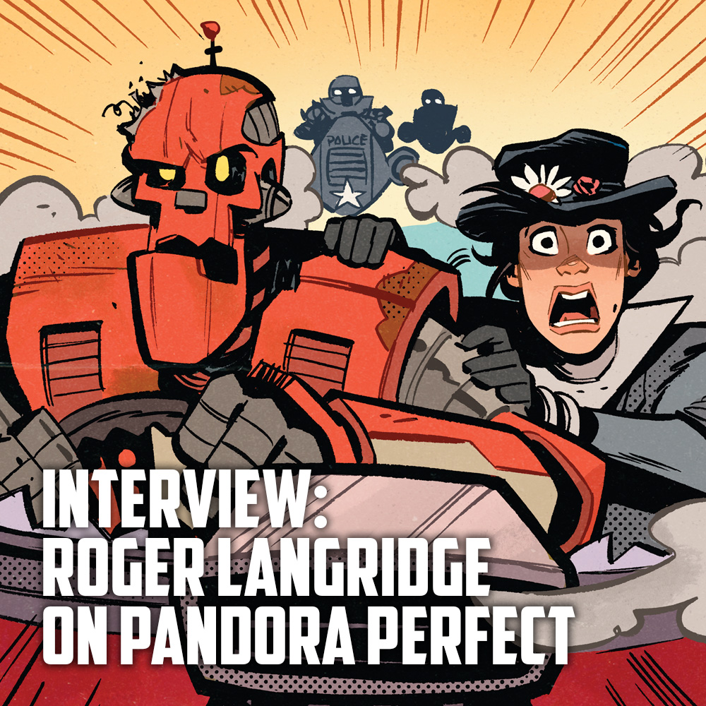 Interview: The Practically Perfect In Every Way Roger Langridge talks Pandora Perfect & Mystery Moon.