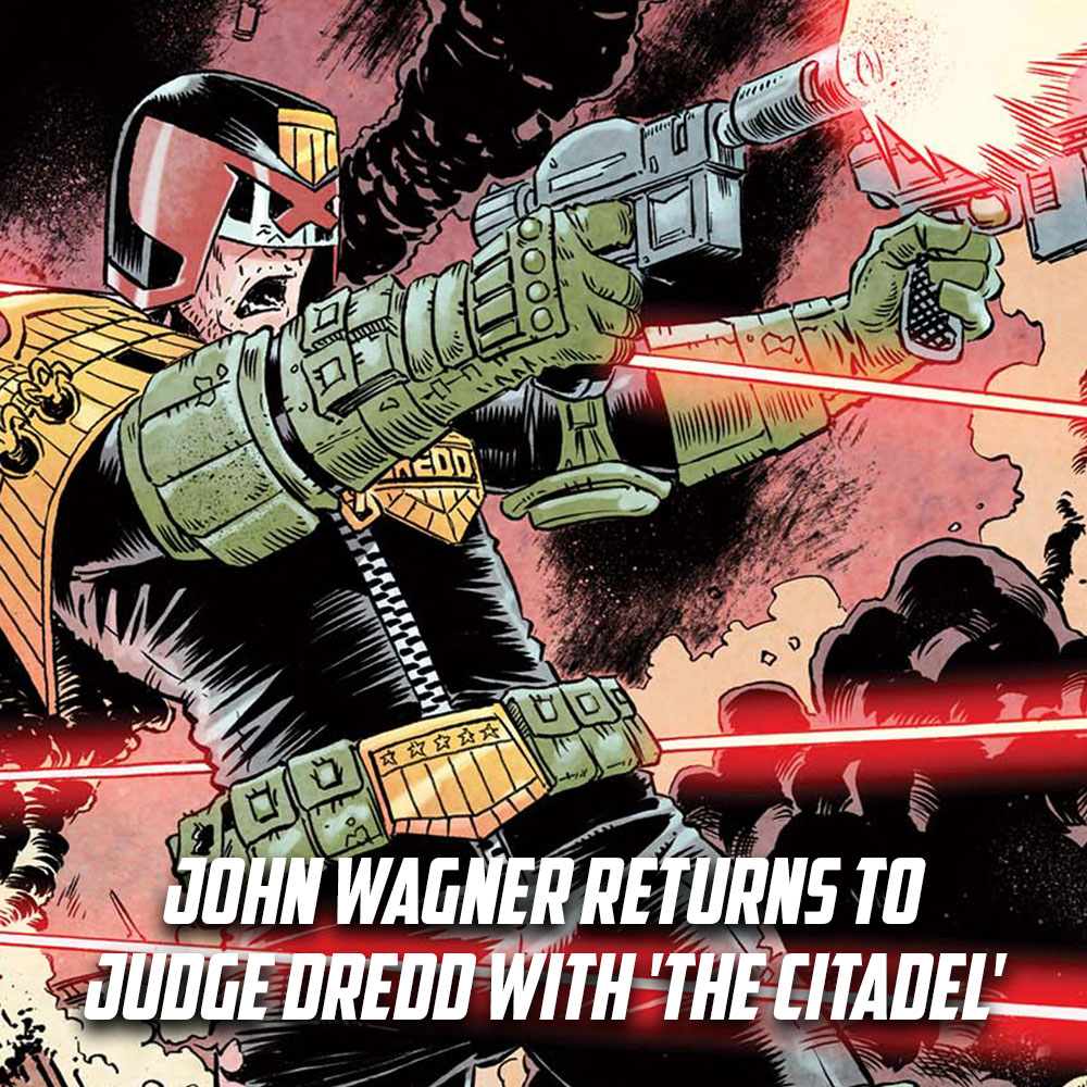 John Wagner returns to Judge Dredd for 45th anniversary with 'The Citadel'