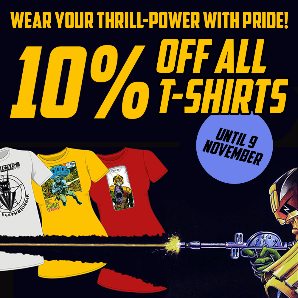 Thrill-powered threads – get 10% off T-shirts in the 2000 AD webshop sale!