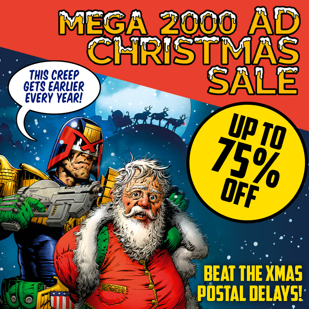 Beat the postal delays – get up to 75% off in the Mega 2000 AD Christmas Sale!